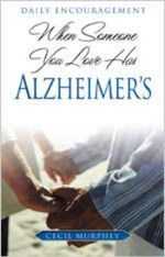 When Someone You Love Has Alzheimer's : Daily Encouragement - Cecil B Murphey