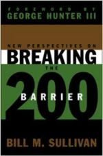 New Perspectives on Breaking the 200 Barrier - Bill M. Sullivan