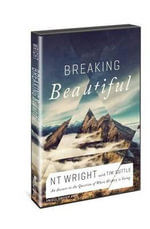 Breaking Beautiful (Small Group Edition) : The Promise of Truth in a Fractured World - N T Wright