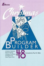 Christmas Program Builder No. 48 : Collection of Graded Resources for the Creative Program Planner - Paul Miller