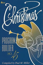 Christmas Program Builder No. 45 : Christmas Program Builder - Paul M Miller