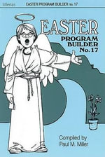Easter Program Builder No. 17 : Easter Program Builder - Paul M Miller