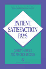 Patient Satisfaction Pays : Quality Service for Practice Success - Stephen W. Brown