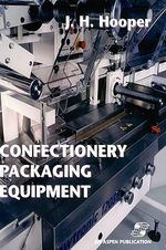 Confectionery Packaging Equipment - Jeffrey H. Hooper