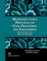 Microstructural Principles of Food Processing and Engineering 1999 : Food Engineering Series - J. M. Aguilera