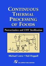 Continuous Thermal Processing of Foods : Pasteurization and UHT Sterilization - Michael J. Lewis