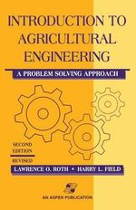 Introduction to Agricultural Engineering : A Problem-Solving Approach - Lawrence O. Roth