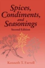 Spices, Condiments and Seasonings - Kenneth T. Farrell