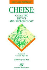 Cheese Chemistry, Physics and Microbiology : General Aspects v. 1 - Patrick F. Fox