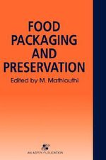 Food Packaging and Preservation - M. Mathlouthi