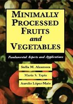 Minimally Processed Fruits and Vegetables : Food Engineering - Maria Soledad Tapia