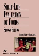 Shelf Life Evaluation of Foods : Proceedings of the Fourth International Conference... - C.M.D. Man