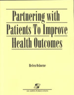 Partnering with Patients to Improve Health Outcomes - Helen Osborne