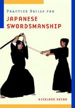 Practice Drills for Japanese Swordsmanship - Nicklaus Suino