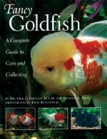 Fancy Goldfish : A Complete Guide to Care and Caring - Erik L. Johnson