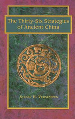 The Thirty-Six Strategies of Ancient China - Stefan H Verstappen