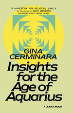 Insights for the Age of Aquarius :  A Handbook for Religious Sanity - Gina Cerminara