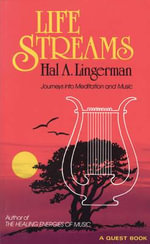 Life Streams : Journeys into Meditation and Music - Hal A. Lingerman