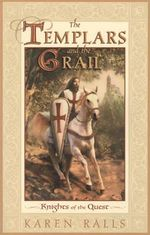The Templars and the Grail : Knights of the Quest - Karen Ralls
