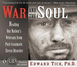 War and the Soul : Healing Our Nation's Veterans from Post-traumatic Stress Disorder - Edward Tick