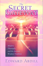 The Secret Gateway : Modern Theosophy and the Ancient Wisdom Tradition - Edward Abdill