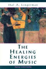 The Healing Energies of Music - Hal A. Lingerman