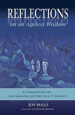 Reflections on an Ageless Wisdom : A Commentary on The Mahatma Letters to A. P. Sinnett - Joy Mills