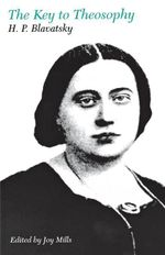 The Key to Theosophy - Helena Petrovna Blavatsky