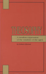 Theosophy : A Modern Expression of the Wisdom of the Ages - Robert Ellwood