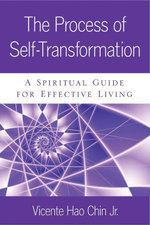 The Process of Self-Transformation : A Spiritual Guide for Effective Healing - Vicente Hao Chin