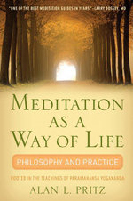 Meditation as a Way of Life : Philosophy and Practice - Alan L. Pritz