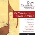 The Wisdom and Power of Music : An Innovative Program to Enhance Your Health, Creativity and Communication - Don Campbell