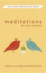 Meditations for New Parents, New Edition : Meditations (Herald) - Sara Wenger Shenk