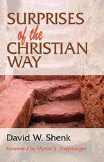 Surprises of the Christian Way - David W Shenk