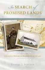 In Search of Promised Lands : A Religious History of Mennonites in Ontario - Samuel J Steiner