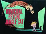 Homicidal Psycho Jungle Cat Ppb - Bill Watterson