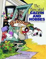 The Essential Calvin and Hobbes : A Calvin and Hobbes Treasury : Calvin and Hobbes Series - Bill Watterson