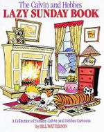 The Calvin and Hobbes Lazy Sunday Book : A Collection of Sunday Calvin and Hobbes Cartoons - Bill Watterson