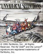 Unnatural Selections : A Far Side Collection - Gary Larson