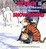 Attack of the Deranged Mutant Killer Monster Snow Goons : Calvin and Hobbes (Paperback) - Bill Watterson