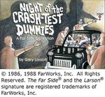 Night of the Crash-Test Dummies : No - Gary Larson