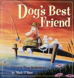 Dog's Best Friend : More Citizen Dog Reflections - Mark O'Hare