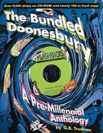 The Bundled Doonesbury : A Pre-millennial Anthology - G.B. Trudeau