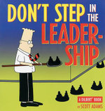 Don't Step in the Leadership : A Dilbert Book - Scott Adams
