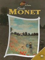 Claude Monet : Lives of the Artists - Sean Connolly