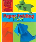 Paper Folding Fun - Didier Boursin