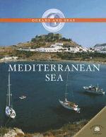 Mediterranean Sea : Oceans and Seas - Jen Green