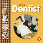 Fred Bear and Friends : At the Dentist - Melanie Joyce