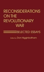 Reconsiderations on the Revolutionary War : Selected Essays - R. Don Higginbotham