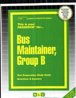 Bus Maintainer, Group B : Test Preparation Study Guide, Questions & Answers - National Learning Corporation